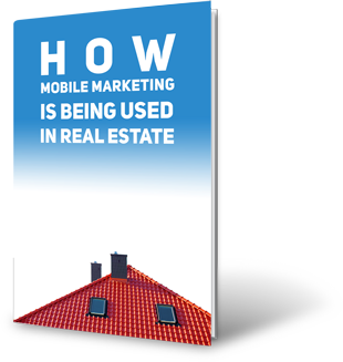 Get a FREE Copy of How Mobile Marketing is Being Used in Real Estate